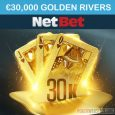 Play Golden Rivers at Netbet Poker and Win a Share of €30,000
